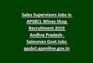 Sales Supervisors Jobs in APSBCL Wines Shop Recruitment 2019 Andhra Pradesh- Salesman Govt Jobs apsbcl.aponline.gov.in