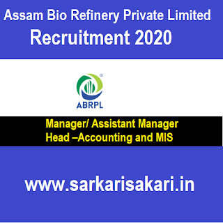 Assam Bio Refinery Private Limited Recruitment 2020 - Manager/ Assistant Manager/ Head –Accounting and MIS