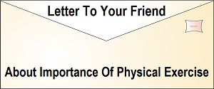 Letter To Your Friend About Importance Of Physical Exercise