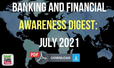Banking and Financial Awareness Digest: July 2021
