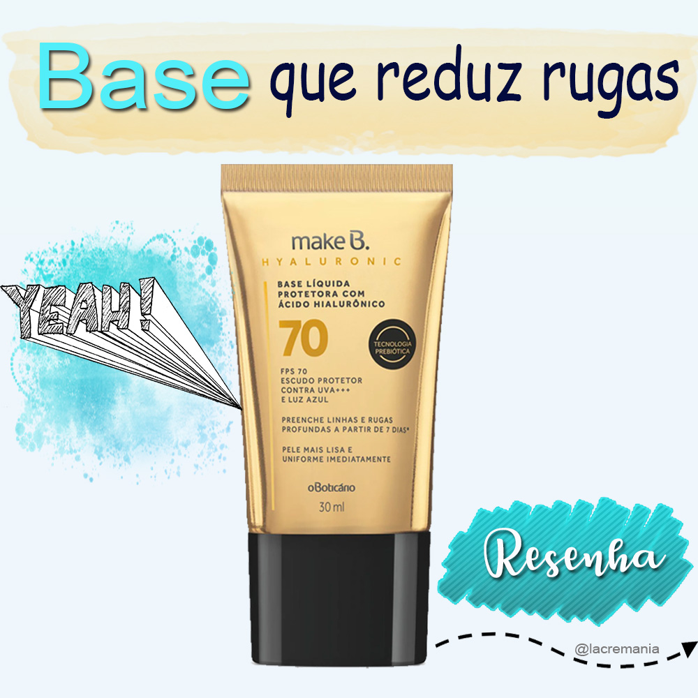 Base Make B hyaluronic do Boticário