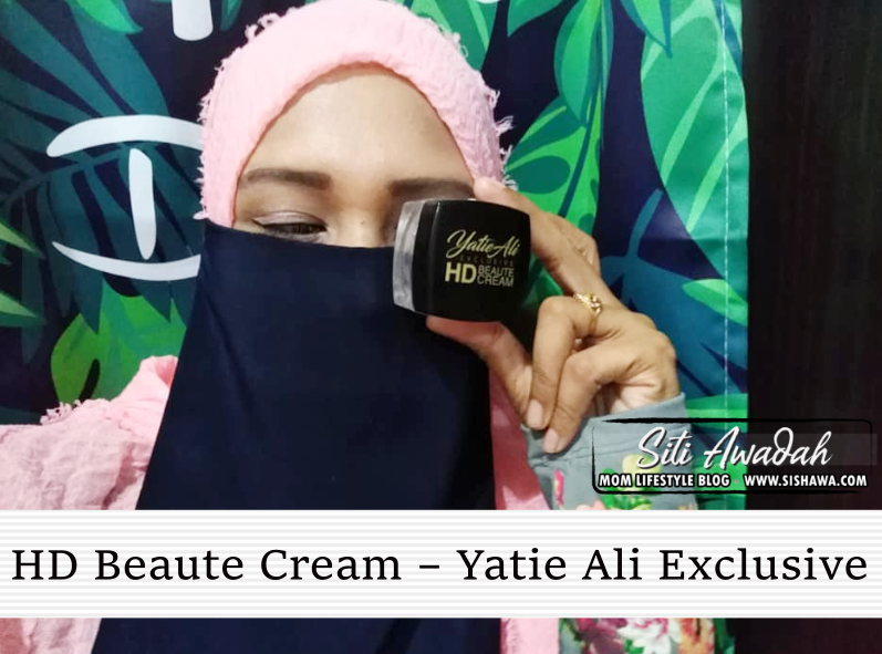 HD Beaute Cream Yatie Ali Exclusive - Untuk Wanita Tiada Masa Bersolek