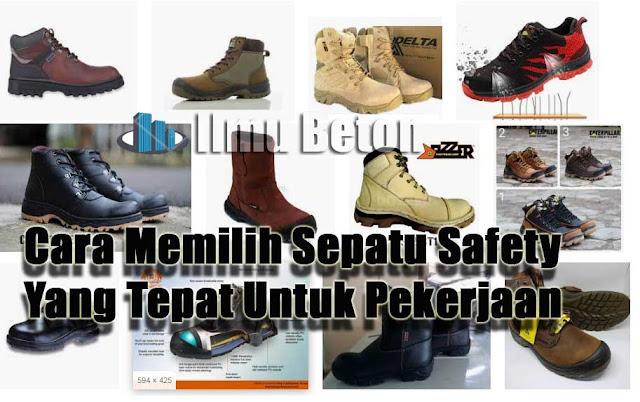 Cara Memilih Sepatu Safety Yang Tepat Untuk Pekerjaan