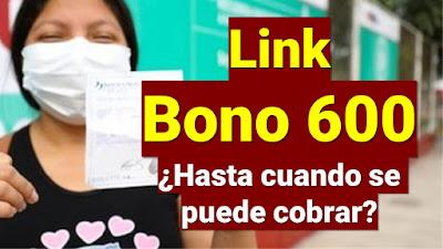 Bono 600 link: ¿cómo saber si soy beneficiario y hasta cuándo podré cobrarlo?