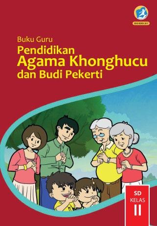 Buku Guru Pendidikan Agama Khonghucu dan Budi Pekerti Kelas 2 Kurikulum 2013 Revisi 2017