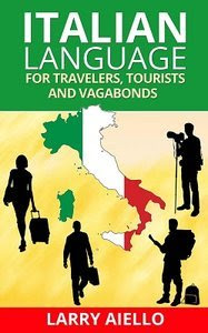 Download free ebook Italian Language for Travelers, Tourists and Vagabonds pdf
