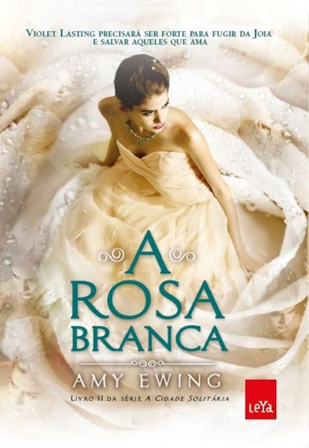 A Rosa Branca - Amy Ewing