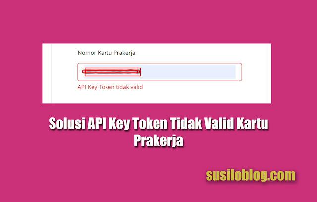 Solusi API Key Token Tidak Valid Kartu Prakerja