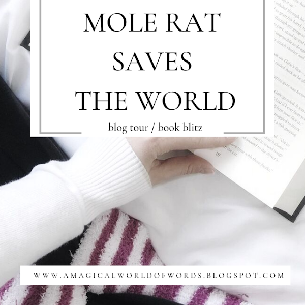 Blog Tour and Excerpt: NAKED MOLE RAT SAVES THE WORLD - by Karen Rivers