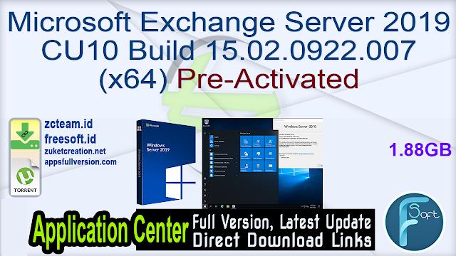 Microsoft Exchange Server 2019 CU10 Build 15.02.0922.007 (x64) Pre-Activated_ ZcTeam.id