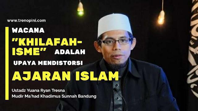 """Wacana """"Khilafah-isme"""" adalah Upaya Mendistorsi Ajaran Islam"""