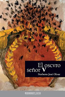 El Oscvuro Señor V, de Norberto José Olivar