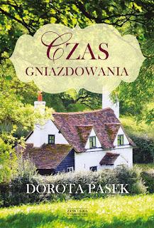 Czas gniazdowania - Dorota Pasek