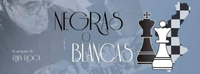 Negras o Blancas 18-11-2019. Con las colaboraciones de Luis Barona,  Miguel Ángel Sánchez Romero, Antonio Granero,  Hernán Siludakis, Vicente Gómez y Jesús Gerona.
