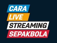 Cara Live Streaming Sepakbola Di Android Dan Laptop