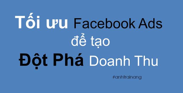 Tối ưu Facebook Ads để tạo đột phá doanh thu
