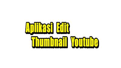 Aplikasi edit thumbnail youtube