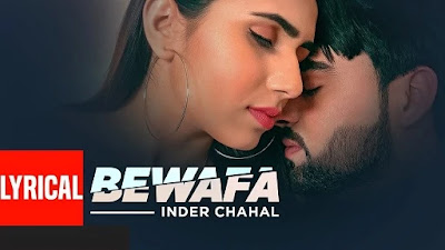 Bewafa Song Lyrics | Inder Chahal | Shiddat | Goldboy | Nirmaan | Latest Punjabi Songs 2020