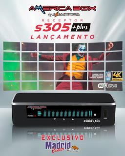 AMERICABOX S305 PLUS NOVA ATUALIZAÇÀO V 1.27 - 28/03/2021