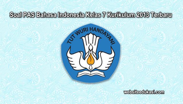 Soal PAS Bahasa Indonesia Kelas 7 K13 Tahun 2019/2020