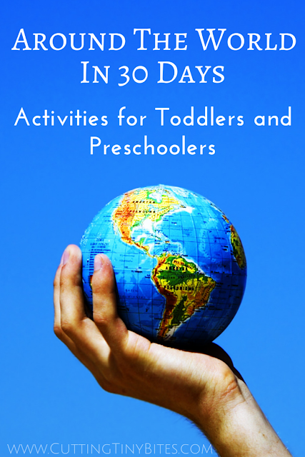 Around the World in 30 Days- Geography and cultural activities for toddlers and preschoolers