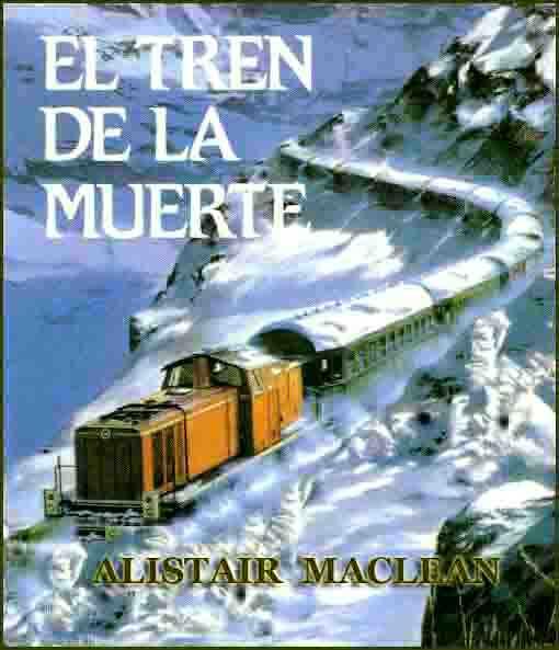 El tren de la muerte – Alistair Maclean