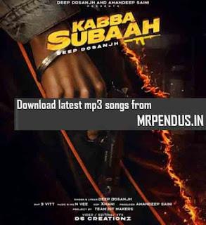 Kabba Subbah Deep Dosanjh Mp3 Download free