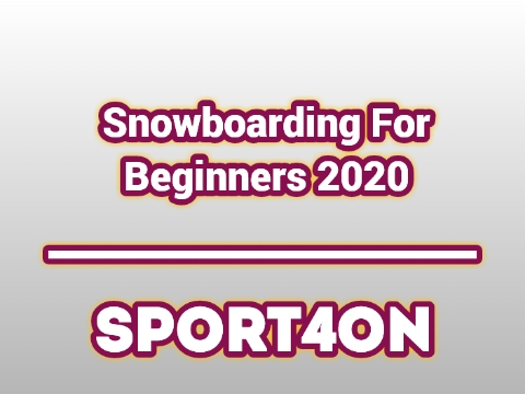 Snowboarding For Beginners