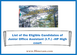 List of the Eligible Candidates of Junior Office Assistant (I.T.) –HP High court