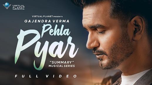 Pehla PyarSong Lyrics - Gajendra Verma | Summary - Chapter 04 Lyrics Planet