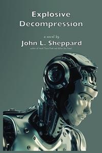 Explosive Decompression (John L. Sheppard)