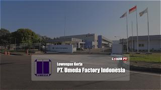 Lowongan Kerja PT Umeda Factory Indonesia MM2100