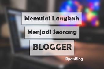 Apa saja yang harus dilakukan untuk menjadi Seorang Blogger?