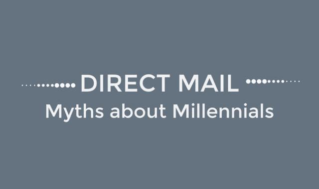 Direct Mail: Myths About Millennials