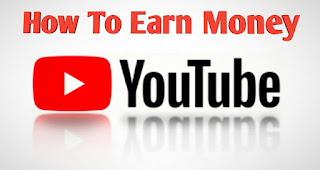 How To Earn Money YouTube ,How To Earn Money YouTube in hindi