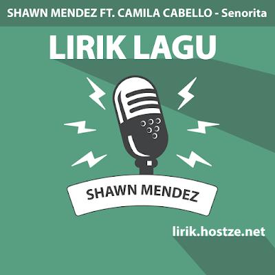 Lirik Lagu Senorita - Shawn Mendez Ft. Camila Cabello - Lirik Lagu Barat