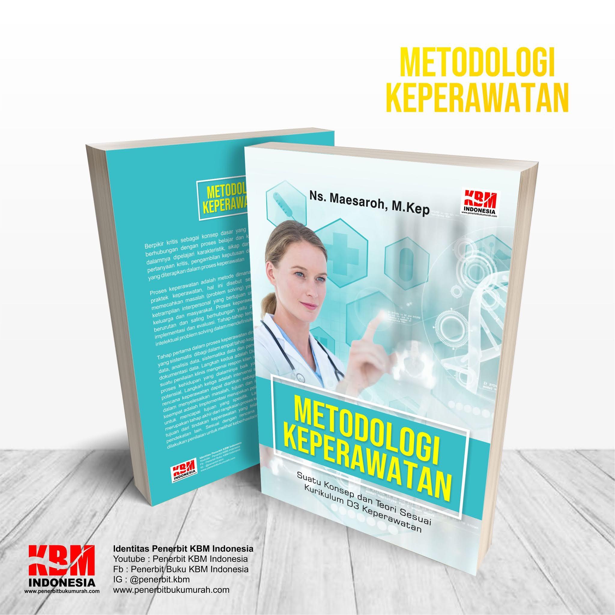 METODOLOGI KEPERAWATAN (Suatu Konsep & Teori Sesuai Kurikulum  D3 Keperawatan)