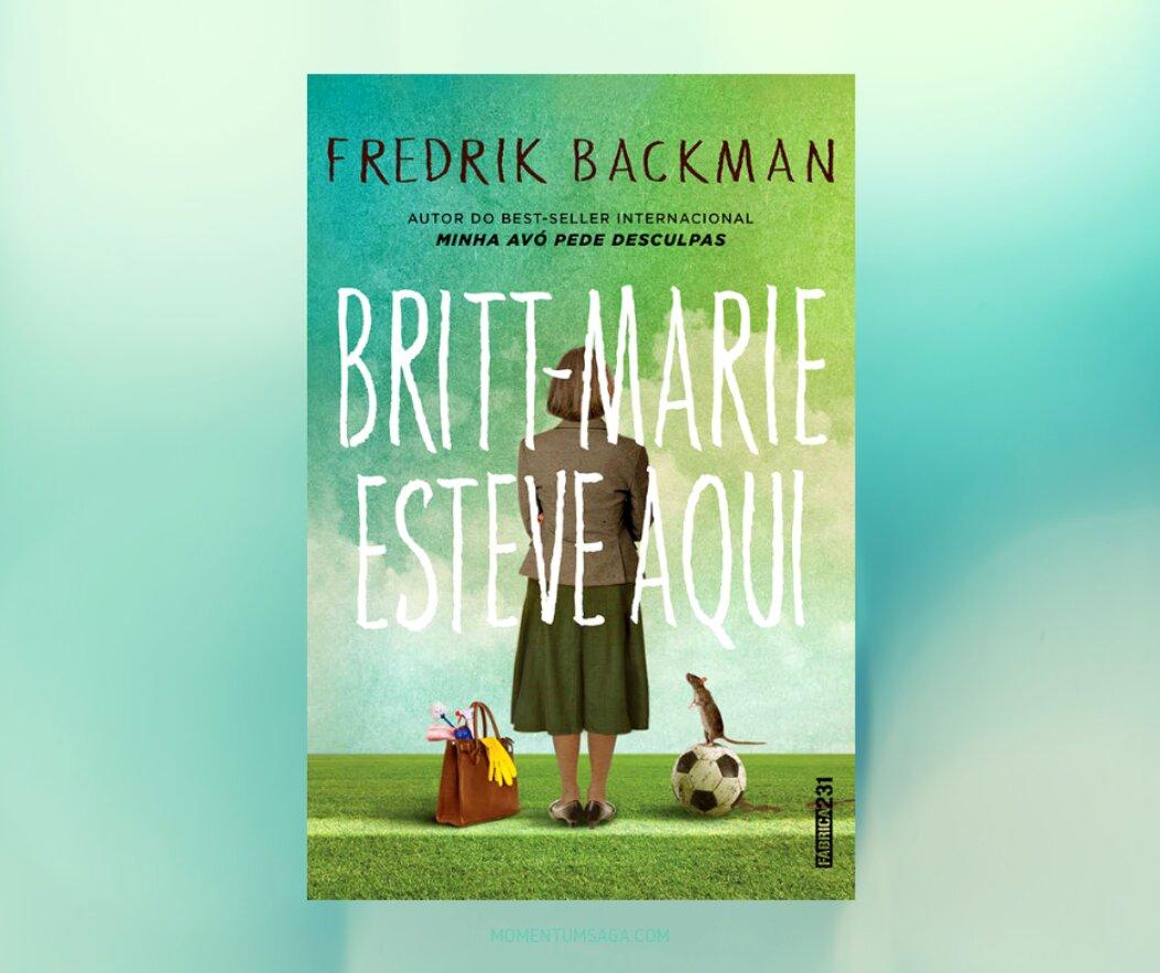 Resenha: Britt-Marie esteve aqui, de Fredrik Backman