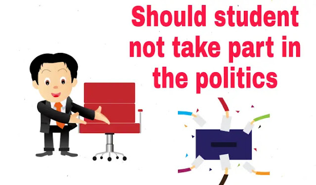 Should student not take part in the politics