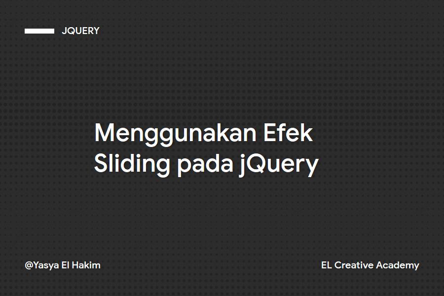 Menggunakan Efek Sliding pada jQuery