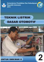 Download Buku Materi Pelajaran Teknik Listrik Dasar Otomotif Semester 2 SMK Kelas 10 Kurikulum 2013 - Cerpen45