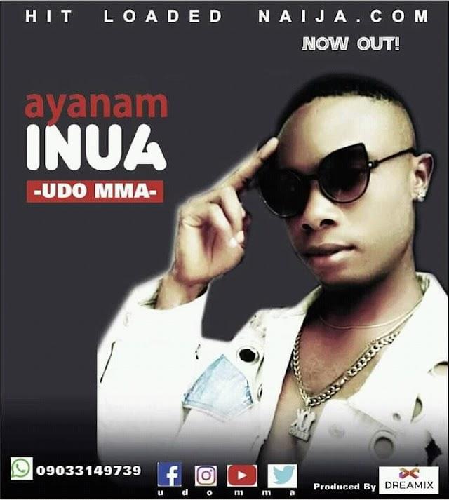 MUSIC: Udo Mma - Ayanem inua