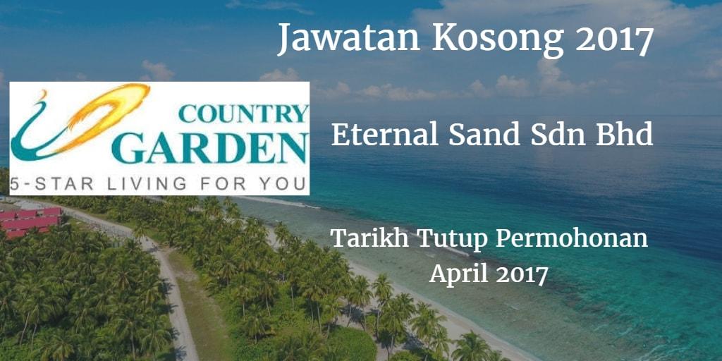Jawatan Kosong Eternal Sand Sdn Bhd April 2017