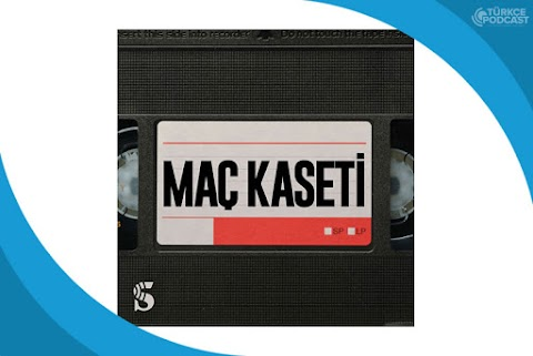 Maç Kaseti Podcast
