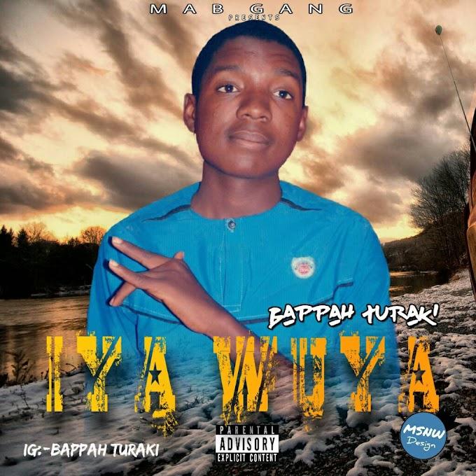 Iya Wuya Music | BAPPAH