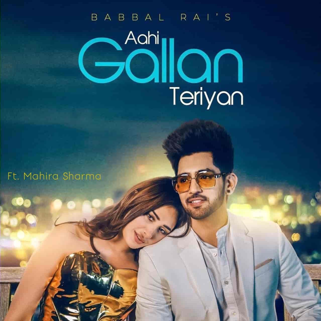 Aahi Gallan Teriyan Lyrics Babbu Rai