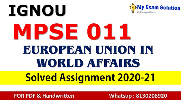 MPSE 011 EUROPEAN UNION IN WORLD AFFAIRS  Solved Assignment 2020-21