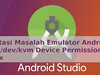Mengatasi Masalah Emulator Android Studio /dev/kvm device permission denied di Linux