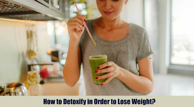 How to Detoxify in Order to Lose Weight?
