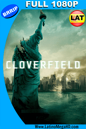 Cloverfield: Monstruo (2008) Latino FULL HD 1080P ()